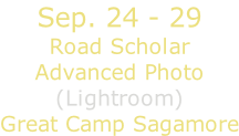 Sep. 24 - 29 Road Scholar Advanced Photo (Lightroom) Great Camp Sagamore