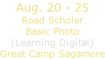 Aug. 20 - 25 Road Scholar Basic Photo (Learning Digital) Great Camp Sagamore